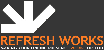 REFRESH WORKS - MAKING YOUR ONLINE PRESENCE WORK FOR YOU